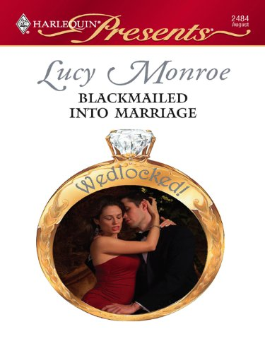 Blackmailed Into Marriage Lucy Monroe