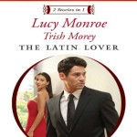The Latin Lover: The Greek Tycoon's Inherited Bride(with Back in the Spaniard's Bed by Trish Morey)