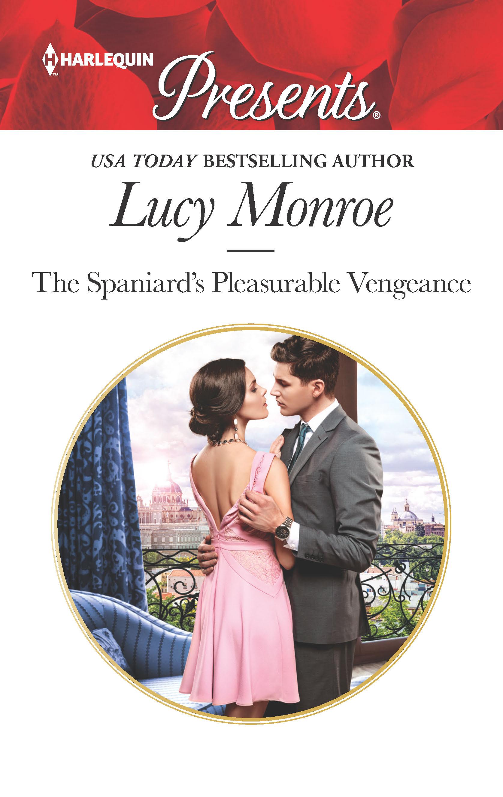 The Spaniard's Pleasurable Vengeance | Lucy Monroe